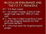 muscular endurance and the f i t t principle
