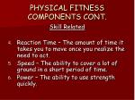 physical fitness components cont