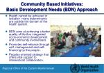 community based initiatives basic development needs bdn approach