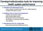 develop institutionalize tools for improving health system performance