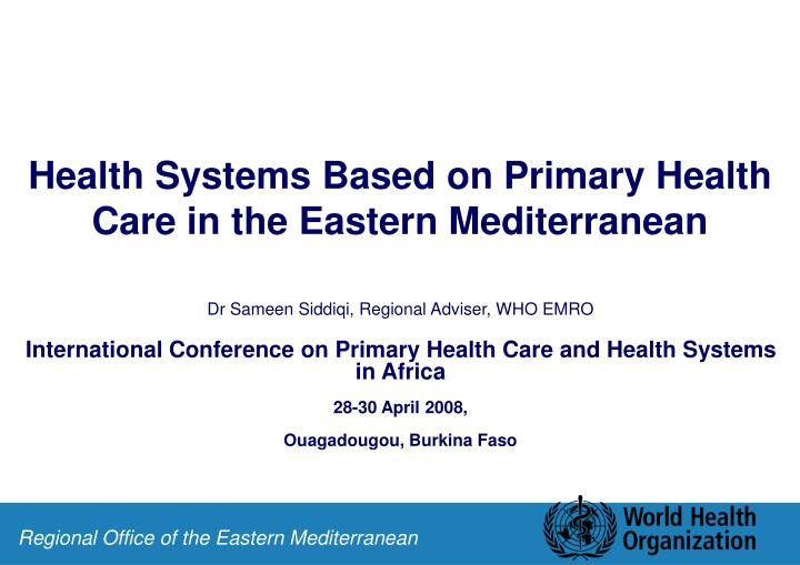 health systems based on primary health care in the eastern mediterranean n.