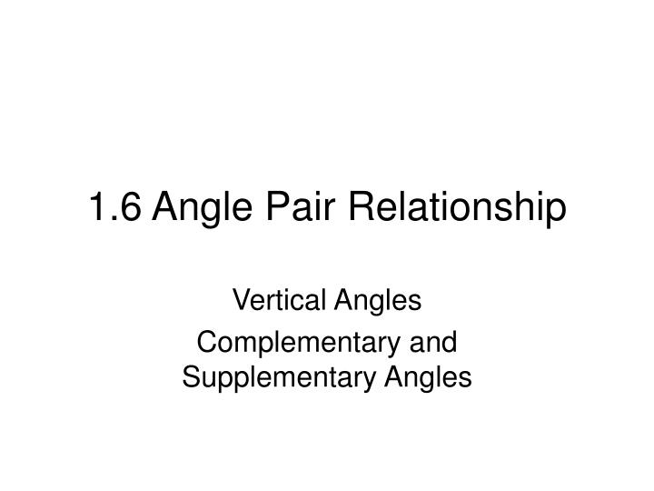 1 6 angle pair relationship n.