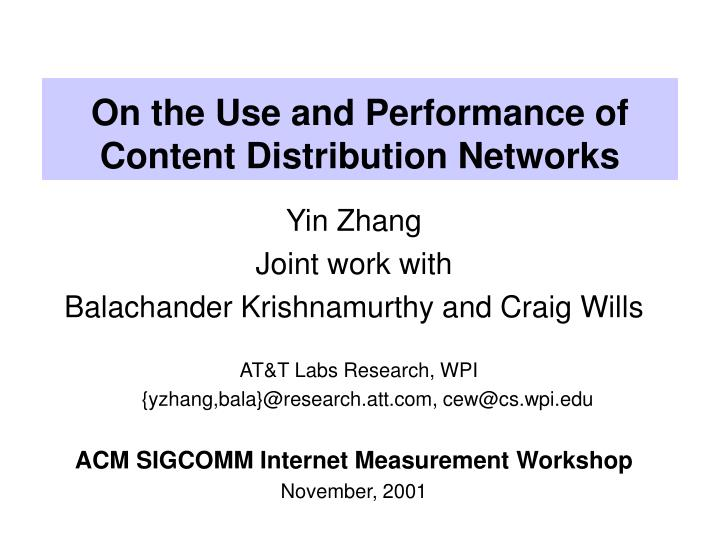 on the use and performance of content distribution networks n.