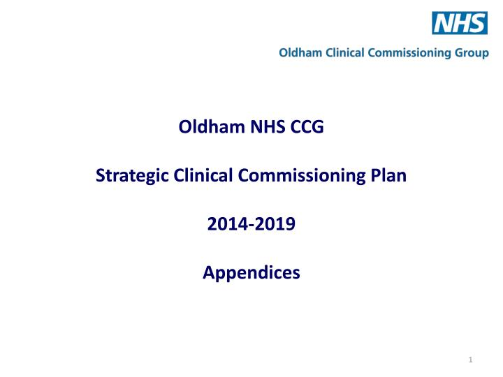 oldham nhs ccg strategic clinical commissioning plan 2014 2019 appendices n.