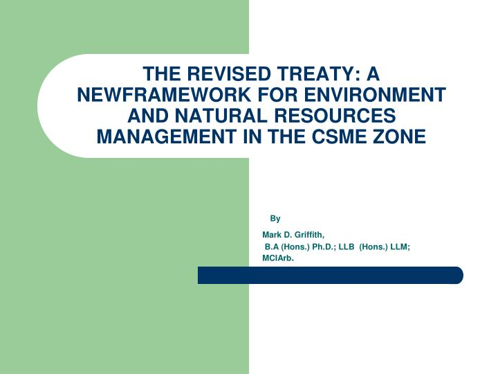 the revised treaty a newframework for environment and natural resources management in the csme zone n.