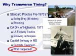 why transverse tining