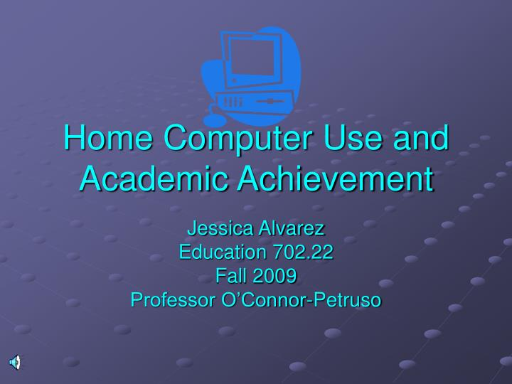 home computer use and academic achievement n.
