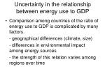 uncertainty in the relationship between energy use to gdp
