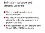 est imation variance and process variance