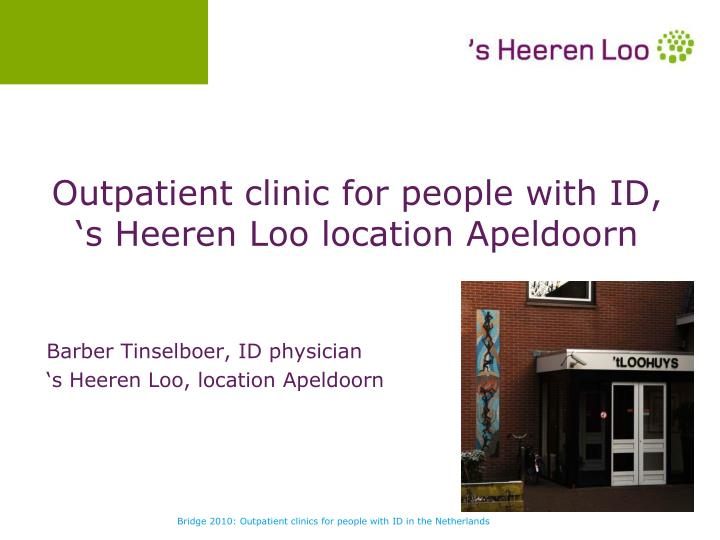 outpatient clinic for people with id s heeren loo location apeldoorn n.