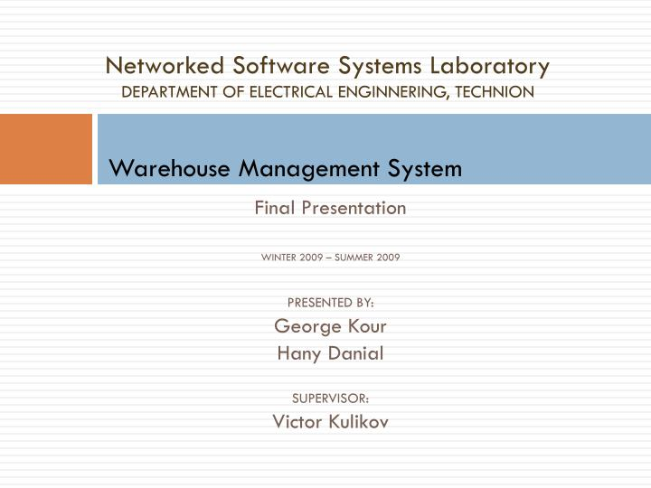 networked software systems laboratory department of electrical enginnering technion n.