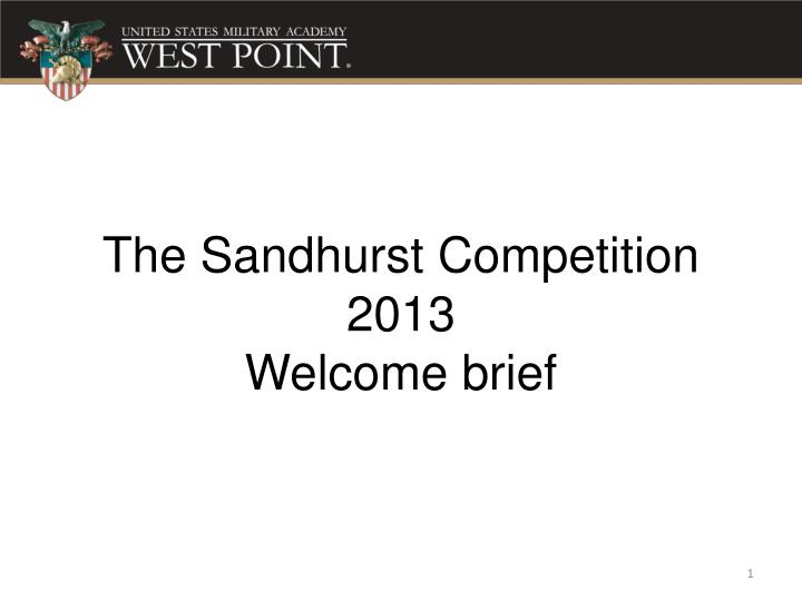 the sandhurst competition 2013 welcome brief n.