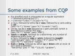 some examples from cqp