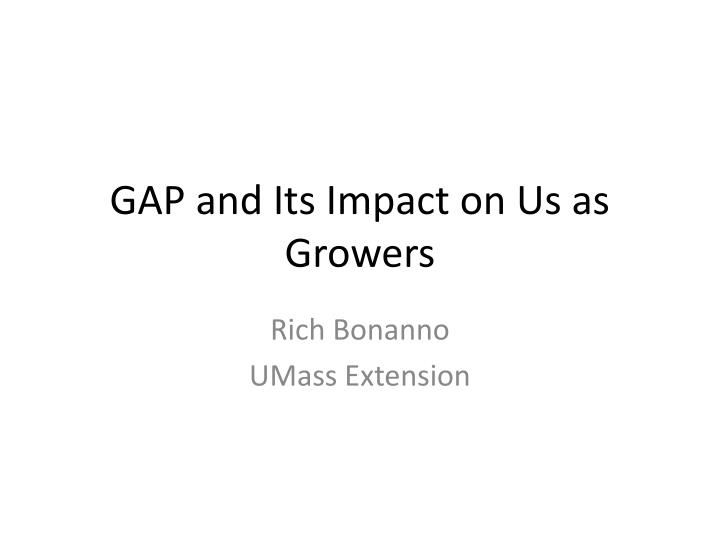 gap and its impact on us as growers n.