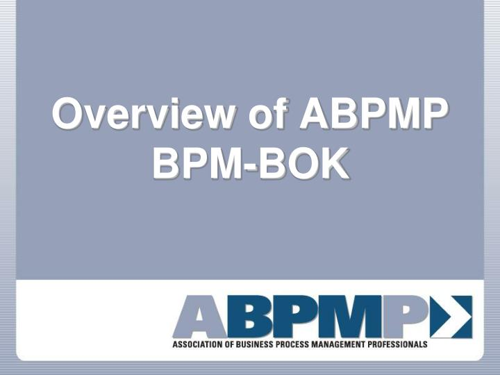 overview of abpmp bpm bok n.