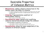 desirable properties of cohesion metrics