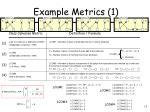 example metrics 1