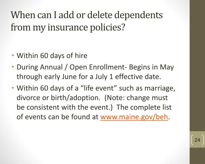 When can I add or delete dependents from my insurance policies?