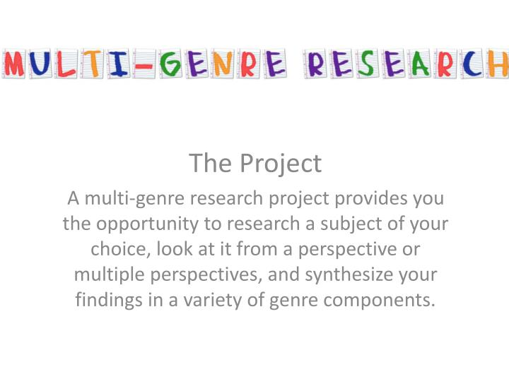 genre multi papers research Egbert, byu, 2007 adapted from grierson, sirpa multigenre research paper you will turn in each genre in your completed final research project 7.