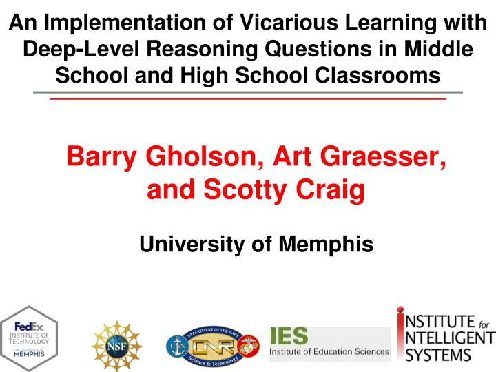 An Implementation of Vicarious Learning with Deep-Level Reasoning Questions in Middle School and Hig...