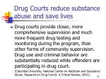 drug courts reduce substance abuse and save lives1