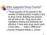 who supports drug courts3