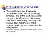 who supports drug courts6