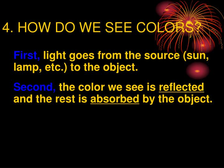 4. HOW DO WE SEE COLORS?