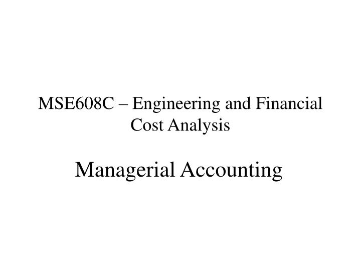mse608c engineering and financial cost analysis n.