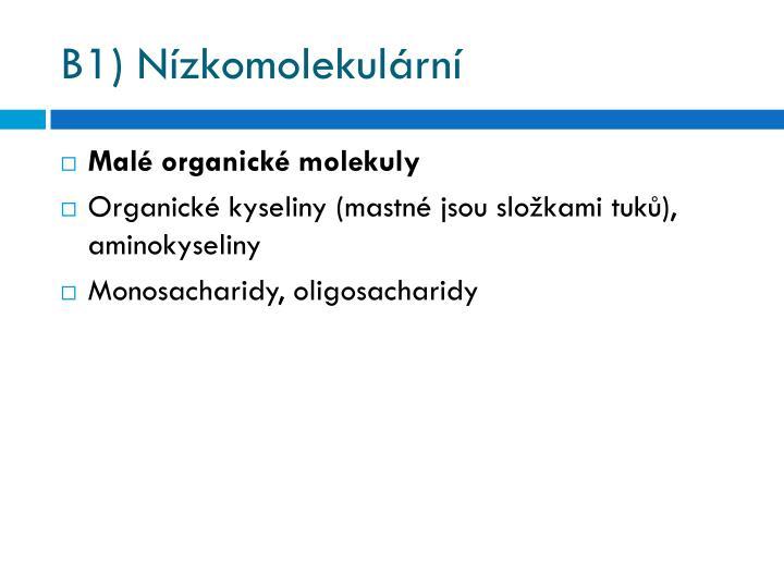 B1) Nízkomolekulární