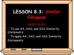 lesson 8 3 similar polygons
