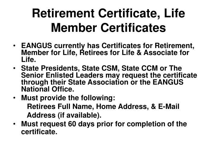 Retirement Certificate, Life Member Certificates