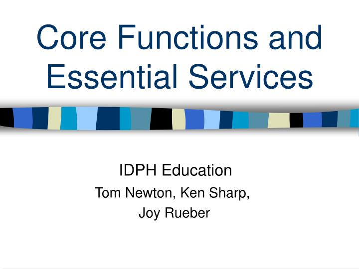 core functions and essential services n.