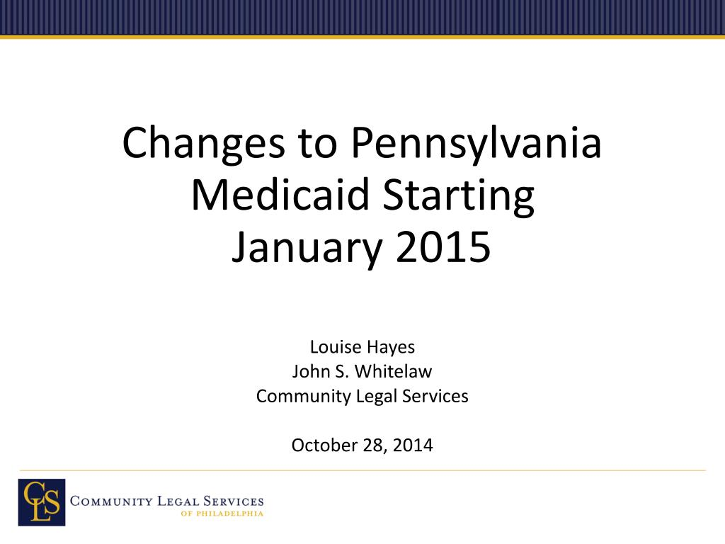 PPT - Changes to Pennsylvania Medicaid Starting January 2015