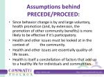 assumptions behind precede proceed