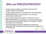 why use precede proceed