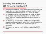 coming soon to your ut system mailroom