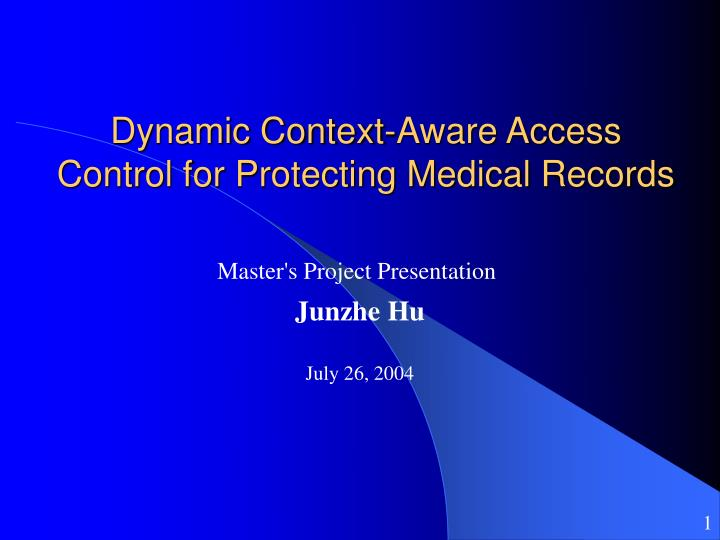 dynamic context aware access control for protecting medical records n.