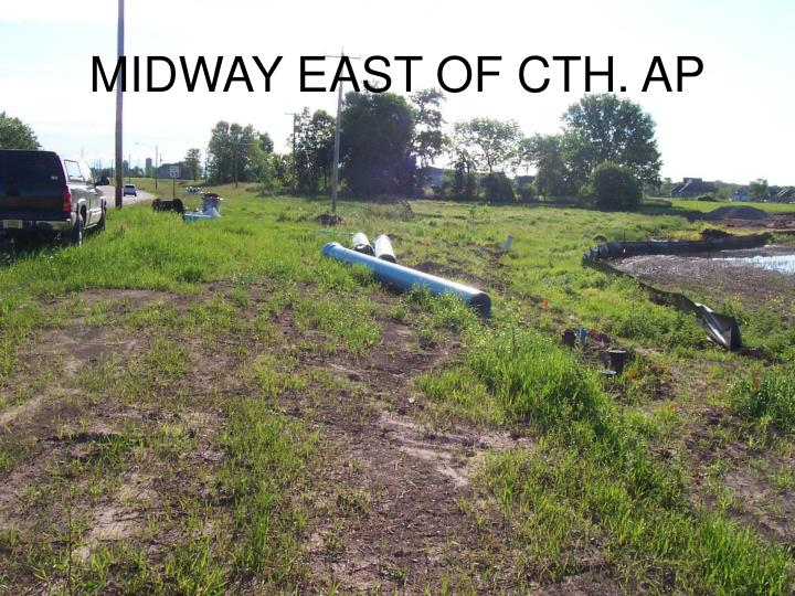 MIDWAY EAST OF CTH. AP