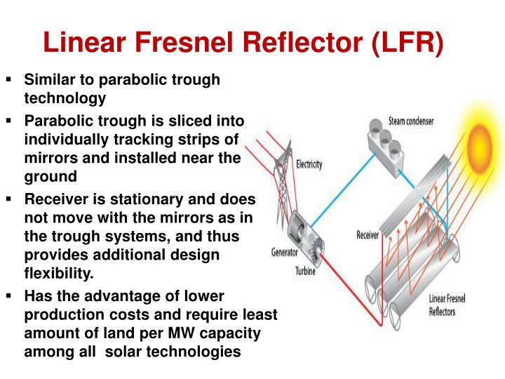 Linear Fresnel Reflector (LFR)
