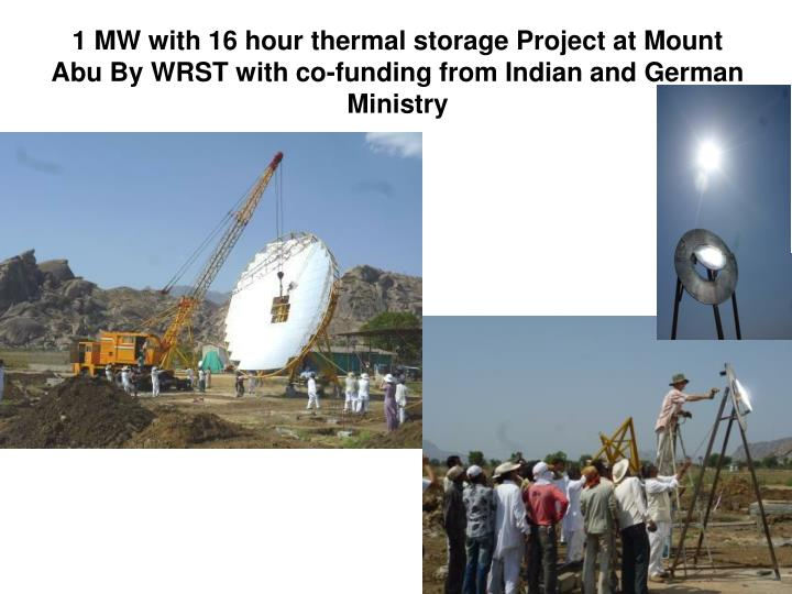 1 MW with 16 hour thermal storage Project at Mount Abu By WRST with co-funding from