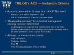 trilogy acs inclusion criteria