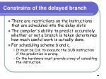 constrains of the delayed branch