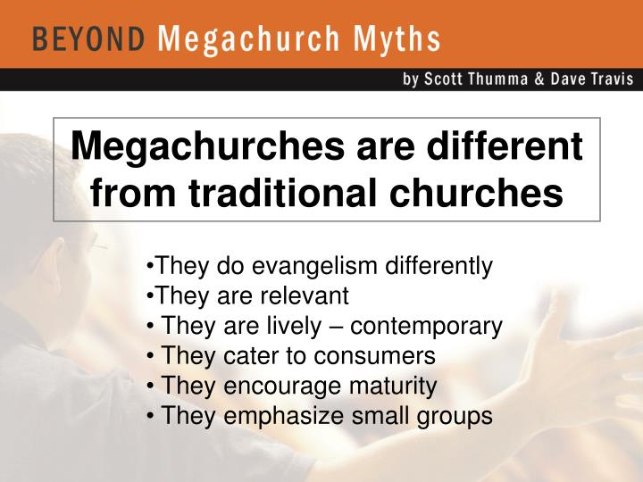 Megachurches are different from traditional churches