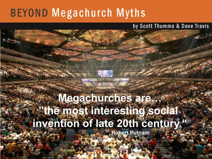 Megachurches are…