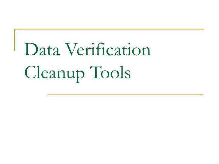 data verification cleanup tools n.