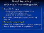 signal averaging one way of controlling noise