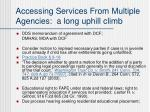 accessing services from multiple agencies a long uphill climb