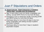 juan f stipulations and orders