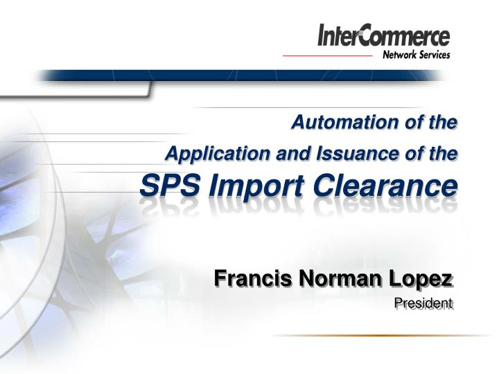 automation of the application and issuance of the sps import clearance n.